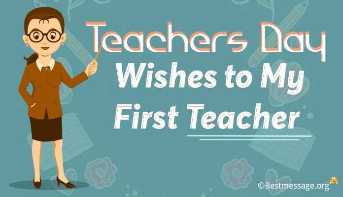 Teachers Day Wishes to my First Teacher