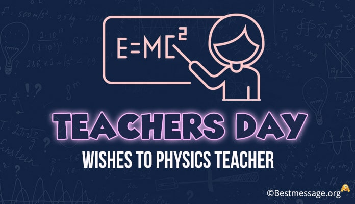 Teachers Day Wishes to Physics Teacher