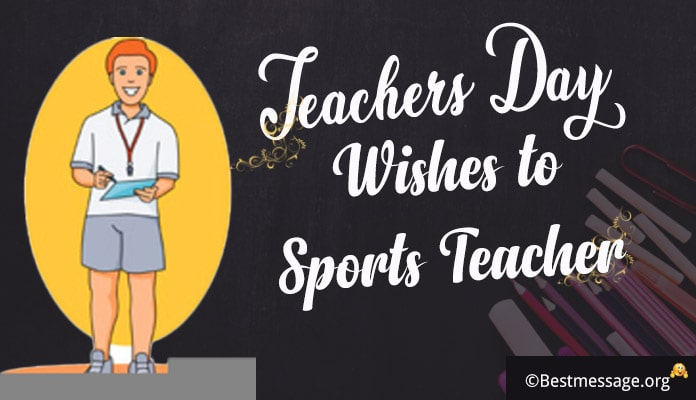 Teachers Day Wishes, Messages Greetings for Sports Teacher
