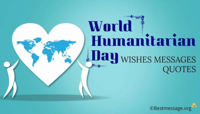 World Humanitarian Day Wishes Messages, Humanitarian Quotes, Greetings