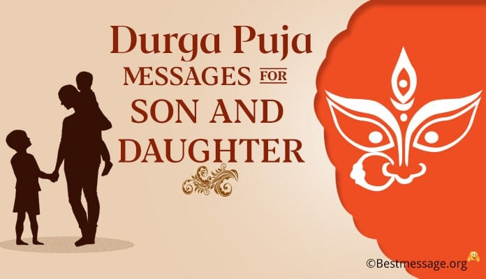 Durga Puja Messages, Wishes for Son and Daughter