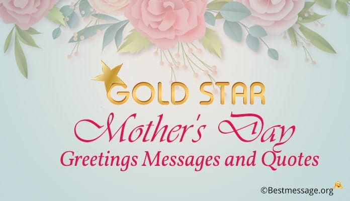 Gold Star Mother's Day Greetings Messages, Quotes