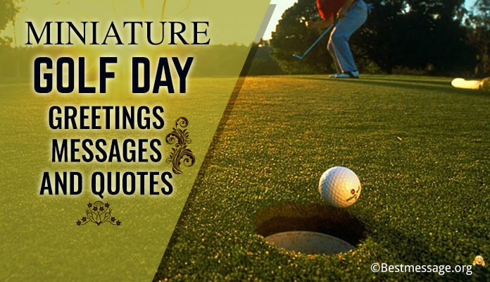 Miniature Golf Day Greetings Messages