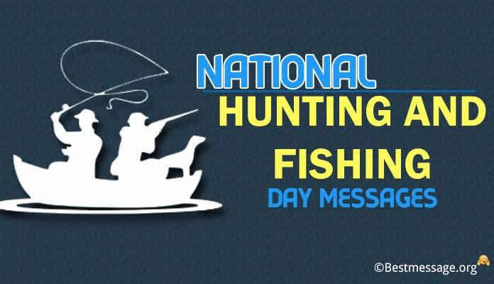 Hunting and Fishing Day Messages, Greetings