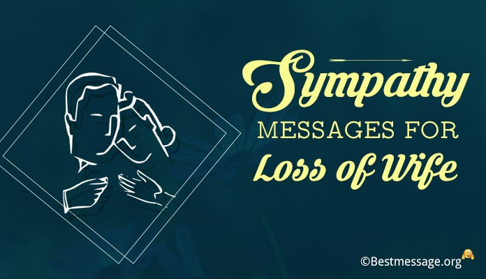 Sympathy Messages for loss of Wife, Sample Sympathy Messages