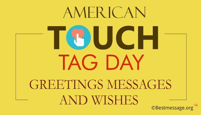 American Touch Tag Day Greetings Messages