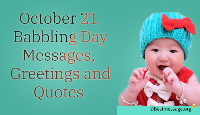 Babbling Day Messages, Greetings and Quotes