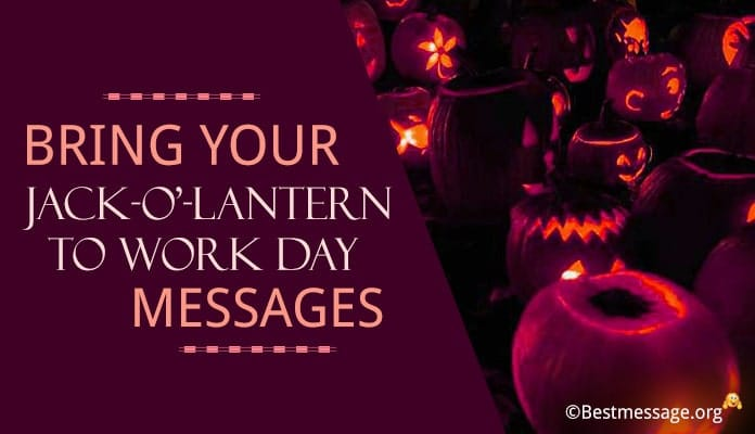 Bring Your Jack-o'-lantern to Work Day Messages, Quotes