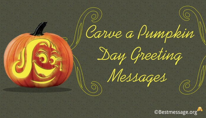 Carve a Pumpkin Day Greeting Messages, Pumpkin Quotes