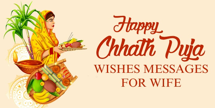 Happy Chhath Puja Wishes Messages for Wife in English, Hindi