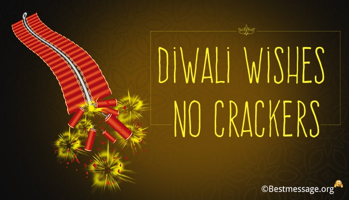 Diwali Wishes no Crackers, Diwali Crackers Messages