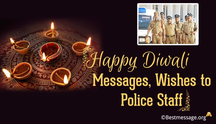 Happy Diwali Messages, Diwali Wishes to Police Staff