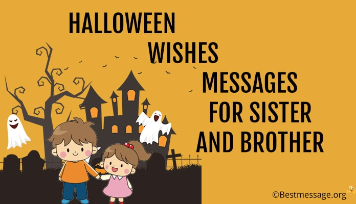 Halloween Wishes Messages for Sister and Brother