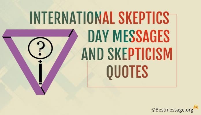 International Skeptics Day Messages, Skepticism Quotes