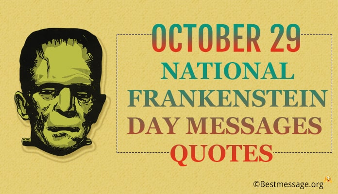 National Frankenstein Day Messages, Quotes