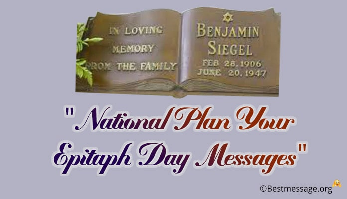 Plan Your Epitaph Day Messages, Epitaph Quotes