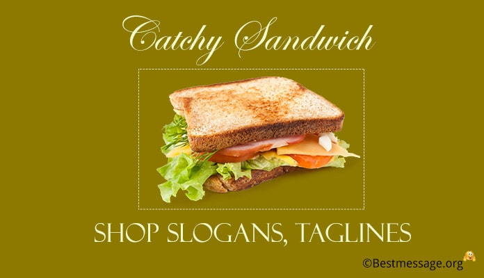 Sandwich Shop Slogans, Sandwich Taglines