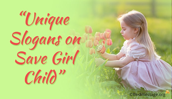 Save Girl Child Slogans - International Girl Child Day slogans