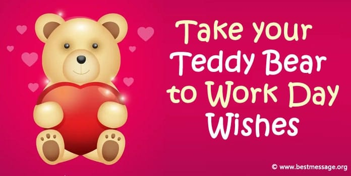 Take your Teddy Bear to Work Day Wishes Messages