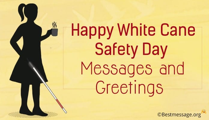 Happy White Cane Safety Day Greetings Messages
