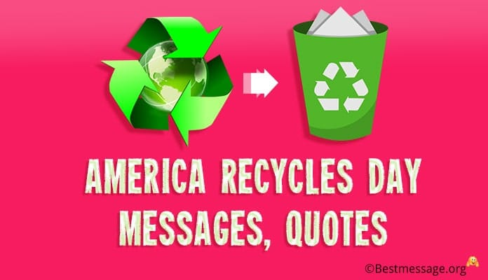 America Recycles Day Messages, Recycle Quotes
