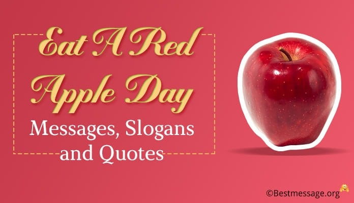 Eat A Red Apple Day Messages, Slogans, Red Apple Quotes