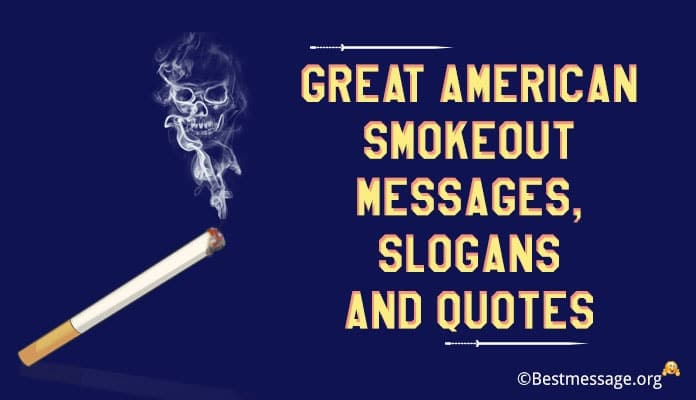 Great American Smokeout Messages, Anti-smoking Slogans