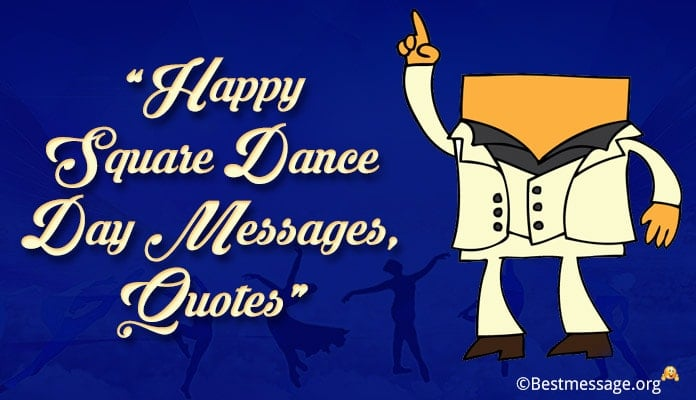 Happy Square Dance Day Messages, Quotes
