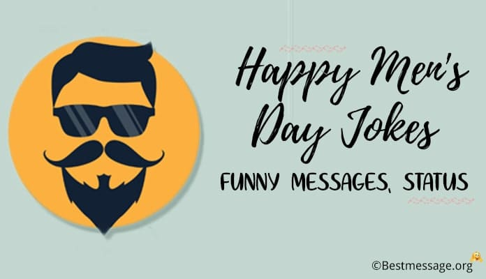 Happy Men's Day Jokes, Funny Messages, Status