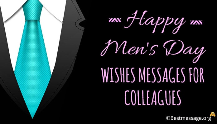 Happy Men's Day Wishes Messages for Colleagues