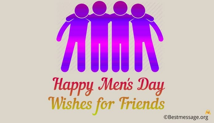 Happy Men's Day Wishes Messages for Friends