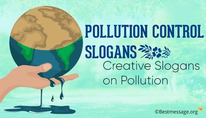 Pollution Control Slogans - Pollution Slogans