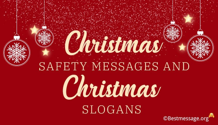 Christmas Safety Messages, Christmas Safety Slogans