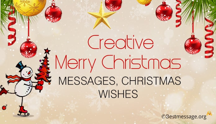 Creative Merry Christmas Messages, Christmas Wishes