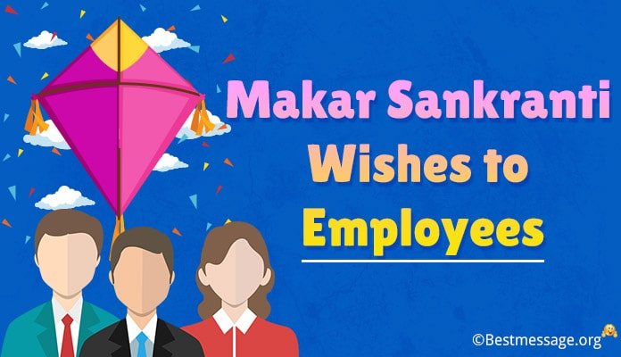 Makar Sankranti Wishes to Employees, Greetings Messages