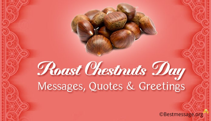 Roast Chestnuts Day Messages, Quotes