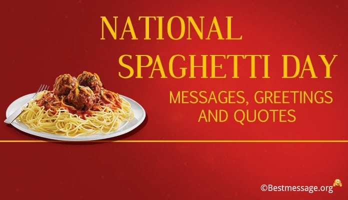 National Spaghetti Day Messages, Spaghetti Quotes