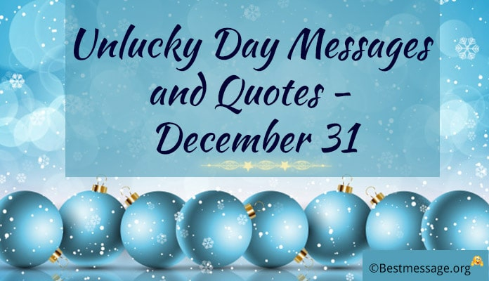 Unlucky Day Messages - Unlucky Quotes