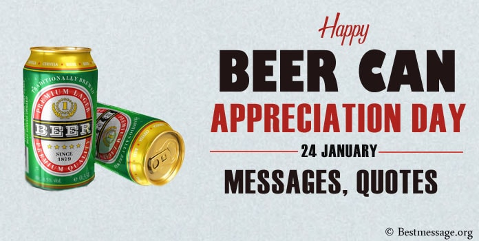 Happy Beer Can Appreciation Day Messages, Beer Quotes