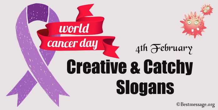 Creative Cancer Day Slogans, Cancer Taglines