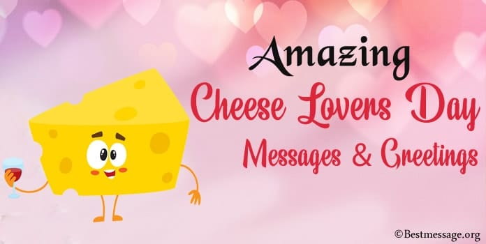 Cheese Lovers Day Messages, Love quotes