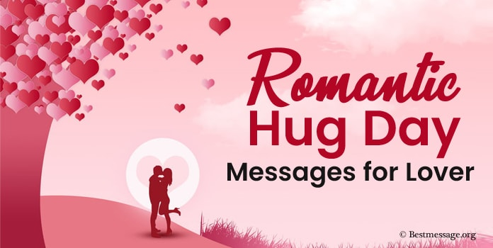 Hug Day Messages for Lover – Hug Wishes