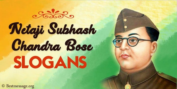 Netaji Subhash Chandra Bose Slogans, Indian Freedom Slogans