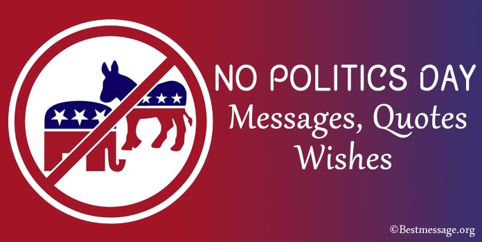 No Politics Day Messages, Politics Quotes, Wishes