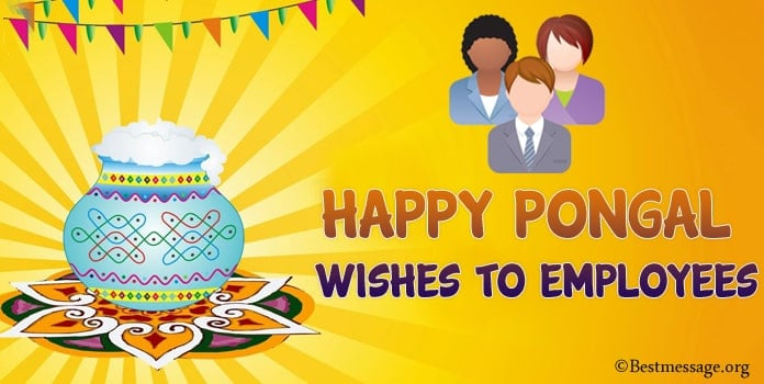 Happy Pongal Messages - Pongal Wishes to Employees
