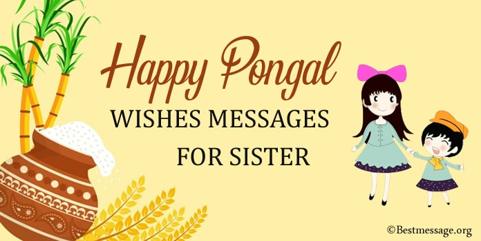 Happy Pongal Messages - Pongal Wishes for Sister
