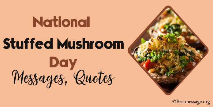 National Stuffed Mushroom Day Messages, Mushroom Quotes