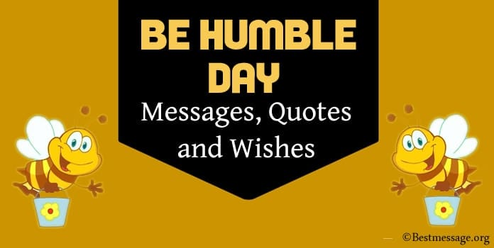 Be Humble Day Messages, funny Humble quotes