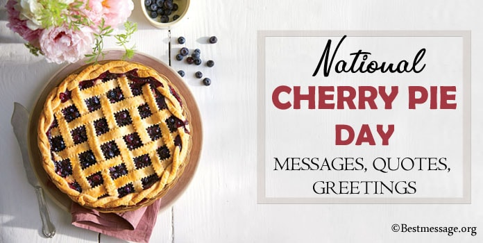 National Cherry Pie Day Messages, herry Pie Quotes, Greetings