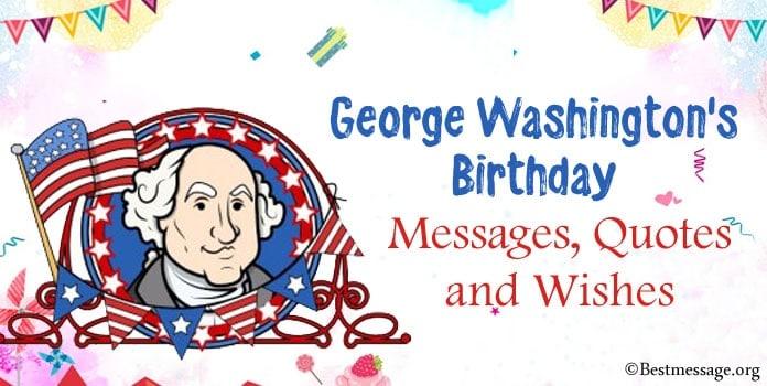 George Washington's Birthday Messages, Birthday Quotes, Birthday Wishes